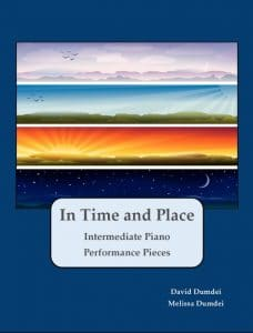 "Piano music, ""In Time and Place"" by David Dumdei and Melissa Dumdei"